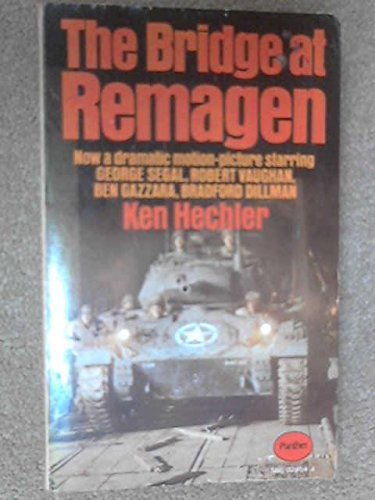 The Bridge At Remagen By Ken Hechler