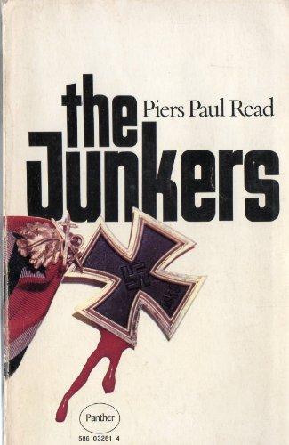 The Junkers By Piers Paul Read