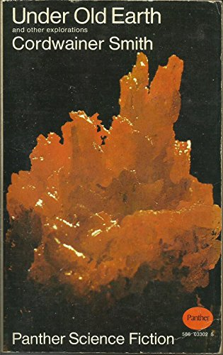 Under Old Earth By Cordwainer Smith (Paul Linebarger)