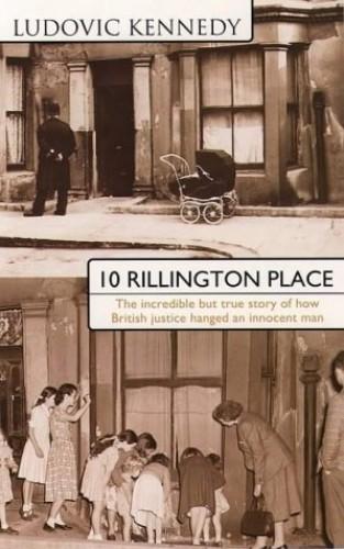 Ten Rillington Place By Ludovic Kennedy