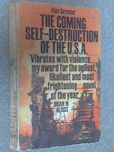 Coming Self-destruction of the U.S.A. By Alan Seymour