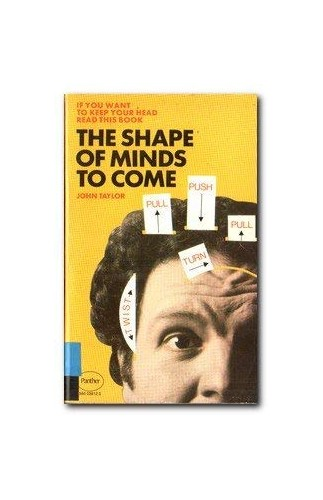 Shape of Minds to Come By John Taylor