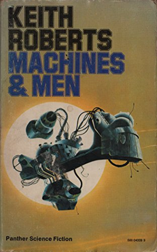 Machines and Men By Keith Roberts
