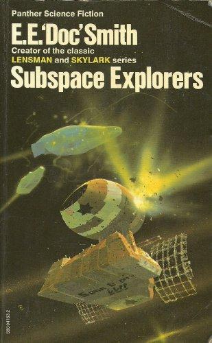 "Subspace Explorers By E. E.""Doc"" Smith"