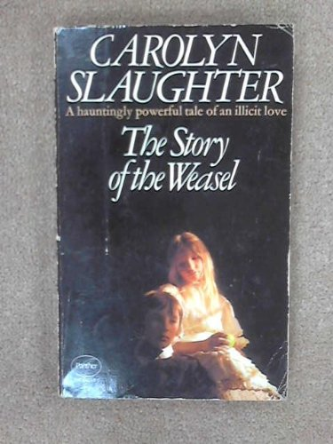 Story of the Weasel By Carolyn Slaughter