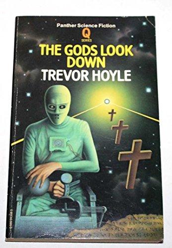 Gods Look Down By Trevor Hoyle