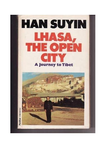Lhasa, the Open City By Han Suyin