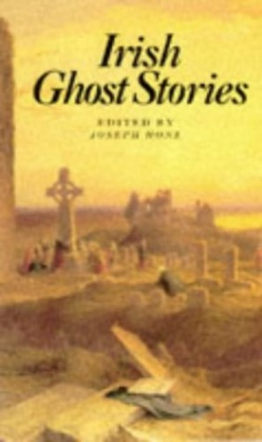 Irish Ghost Stories By Edited by Joseph Hone