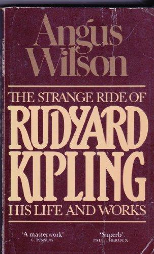 Strange Ride of Rudyard Kipling By Angus Wilson