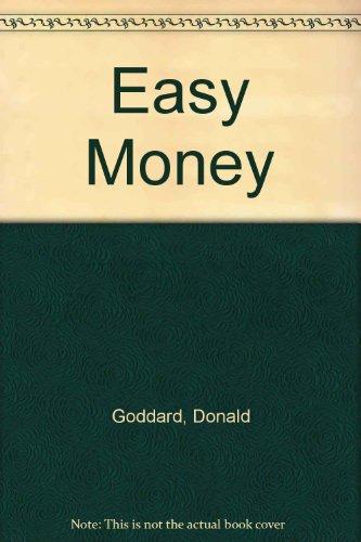 Easy Money By Donald Goddard