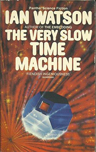 Very Slow Time Machine By Ian Watson