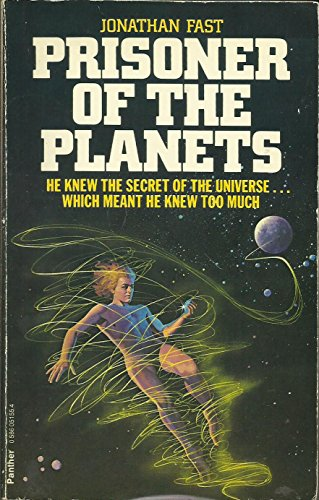 Prisoner of the Planets By Jonathan Fast