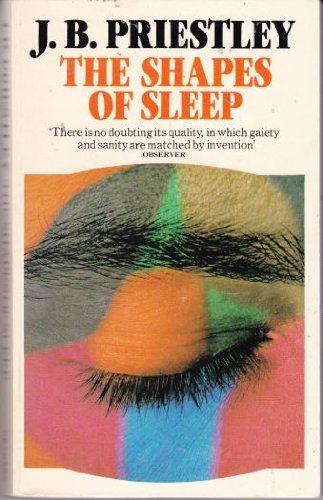 Shapes of Sleep By J. B. Priestley