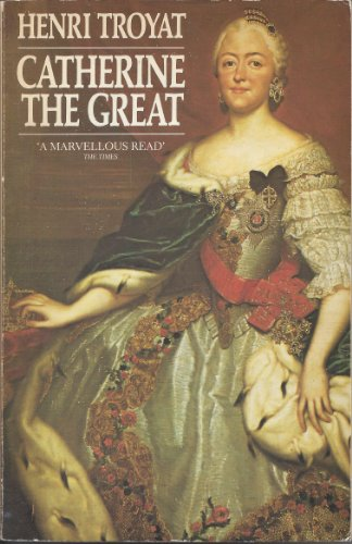 Catherine the Great By Henri Troyat