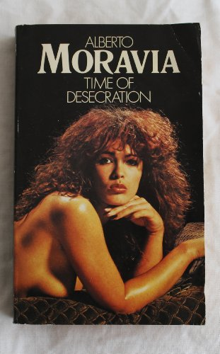 Time of Desecration By Alberto Moravia