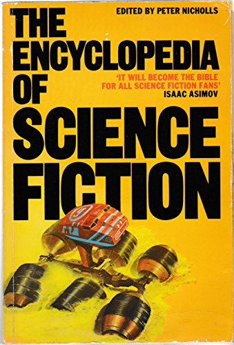 The Encyclopedia of Science Fiction: An Illustrated A to Z Edited by Peter Nicholls
