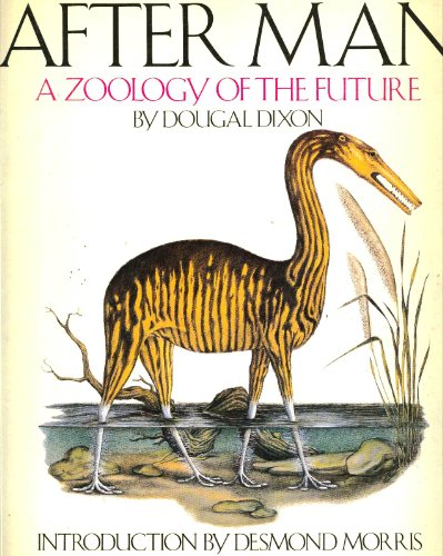 After Man: Zoology of the Future by Dougal Dixon