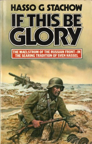 If This be Glory By Hasso G. Stachow
