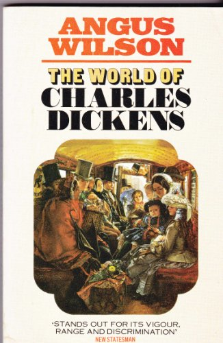 The World of Charles Dickens By Angus Wilson