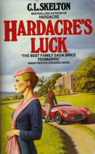 Hardacre's Luck By C. L. Skelton