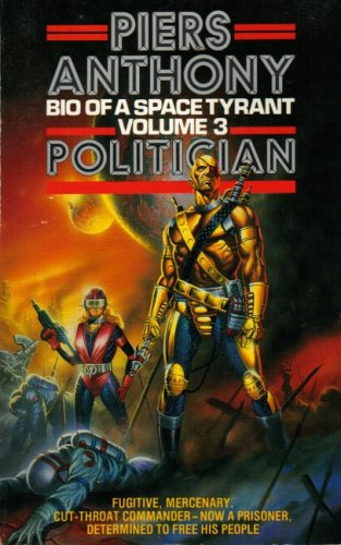 Bio of a Space Tyrant By Piers Anthony