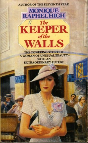 The Keeper of the Walls By Monique Raphel High