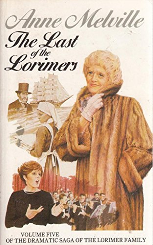 Last of the Lorimers By Anne Melville