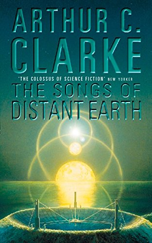 The Songs of Distant Earth By Arthur C. Clarke