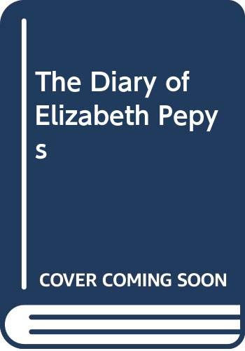 The Diary of Elizabeth Pepys By Dale Spender