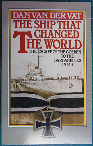 The Ship That Changed the World By Dan Van der Vat