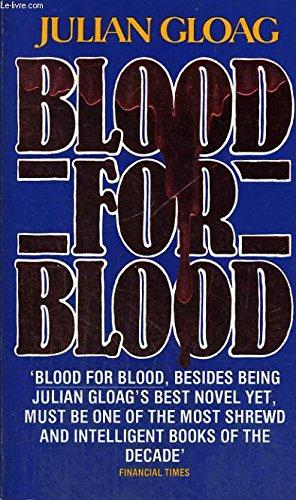 Blood for Blood By Julian Gloag