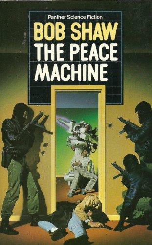 The Peace Machine By Bob Shaw