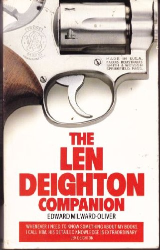 The Len Deighton Companion By Edward Milward-Oliver