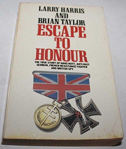 Escape to Honour By Larry Harris