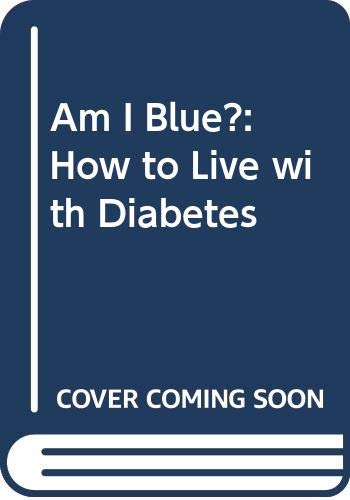 Am I Blue?: How to Live with Diabetes By Elaine Stritch
