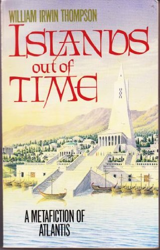 Islands Out of Time By William Irwin Thompson