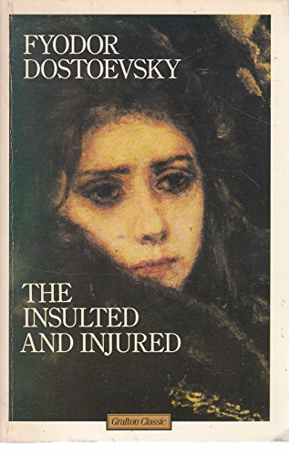 Insulted and the Injured By F. M. Dostoevsky