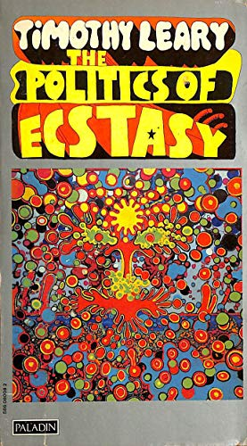 Politics of Ecstasy By Timothy Leary