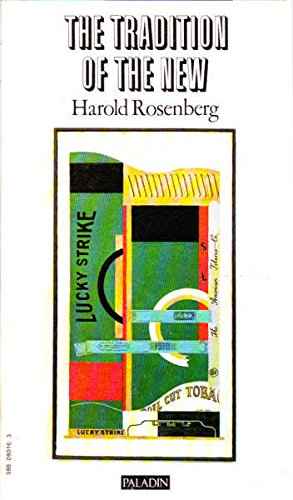 Tradition of the New by Harold Rosenberg