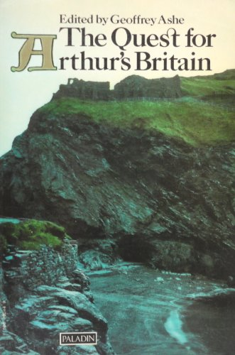 The Quest for Arthur's Britain By Geoffrey Ashe