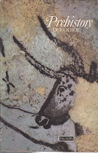 Prehistory, an introduction By Derek A Roe
