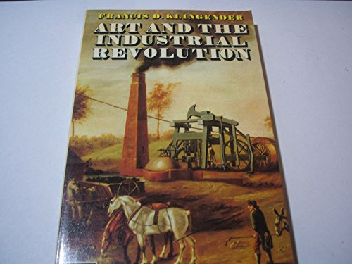 Art and the Industrial Revolution By Francis D. Klingender