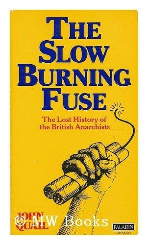 The Slow Burning Fuse By John Quail