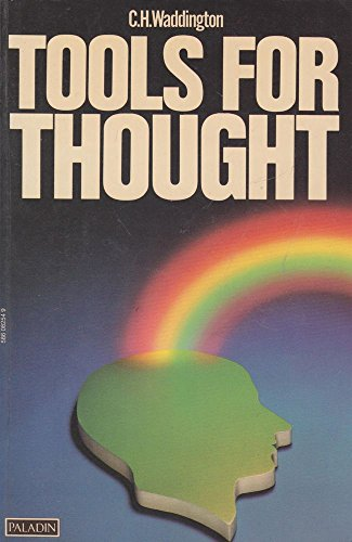 Tools for Thought By C. H. Waddington