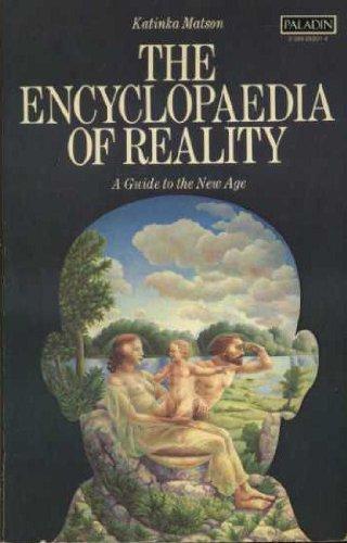 Encyclopaedia of Reality By Edited by Katinka Matson