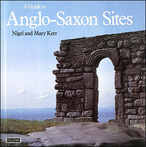 Guide to Anglo Saxon Sites By N & M Kerr
