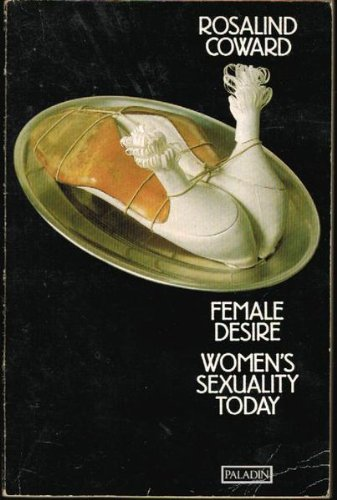Female Desire By Rosalind Coward