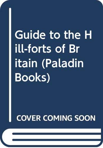 Guide to the Hill-forts of Britain By A. H. A. Hogg