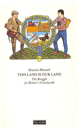 This Land is Our Land: Struggle for Britain's Countryside (Paladin Books) by Marion Shoard