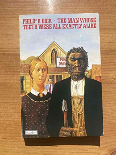 The Man Whose Teeth Were All Exactly Alike by Dick, Philip K. Paperback Book The